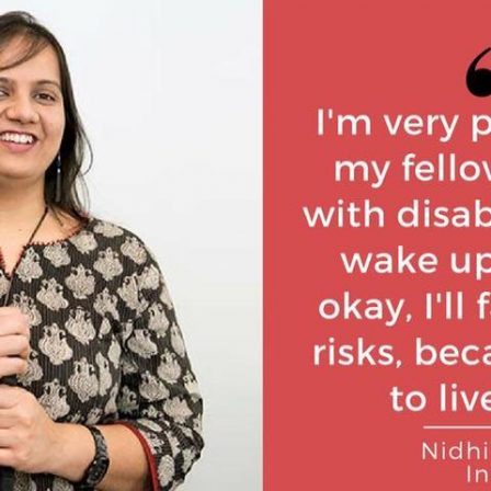 EDD - Brussels - June - 2018: Nidhi's photo is on the left side and on the right side, on a light red background there is text written in white. Nidhi is wearing a brown patterned Kurta and holding her cane. She is wearing silver bangles and dangling earrings. On the right side the text says: I'm very proud of all my fellow women with disabilities, who wake up and say okay, I'll face all the risks, because I have a life to live. Nidhi Goyal, India