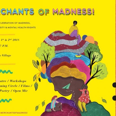 Merchants of Madness - Delhi - September - 2018: This is a poster for the event Merchants of Madness. On the right, on a white strip are the logos of the organisers. The rest of the poster has a yellow background with the following text: Merchants of Madness. A two Day celebration of madness, neurodiversity and mental health rights. September 1st and 2nd 2018 11am - 7pm.