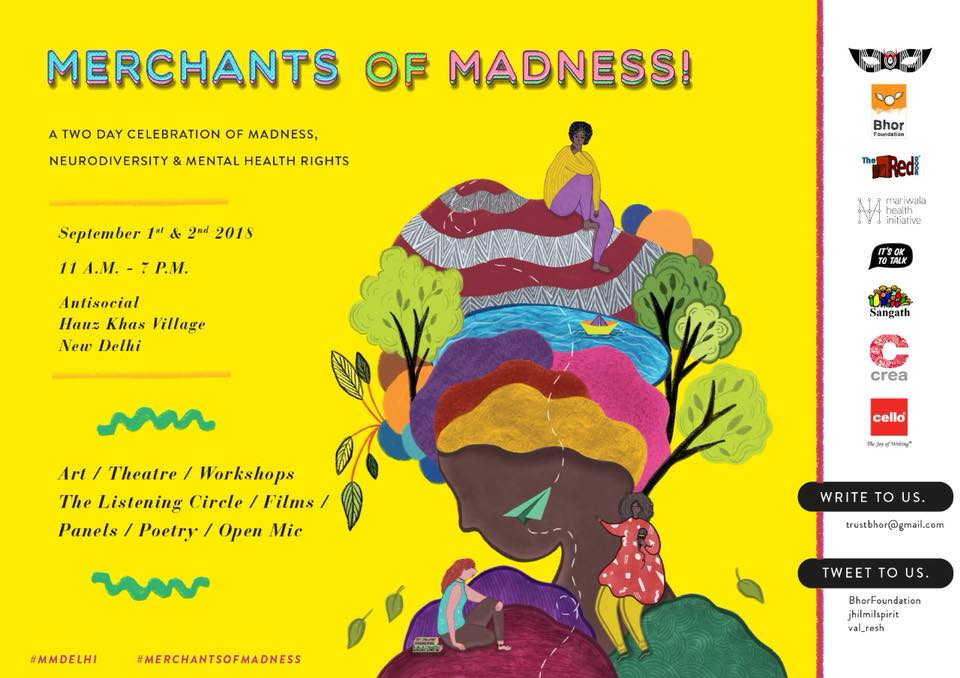 This is a poster for the event Merchants of Madness. On the right, on a white strip are the logos of the organisers. The rest of the poster has a yellow background with the following text: Merchants of Madness. A two Day celebration of madness, neurodiversity and mental health rights. September 1st and 2nd 2018 11am - 7pm.