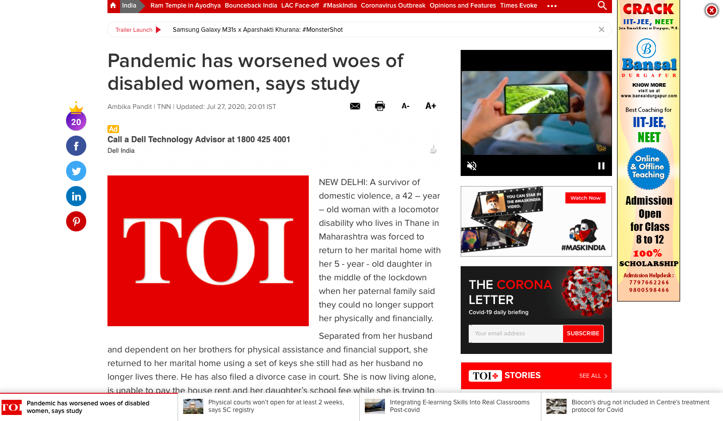 "Times of India published an article on the report called ""Pandemic has worsened woes of disabled women, says study"" written by Ambika Pandit on July 27, 2020 ."