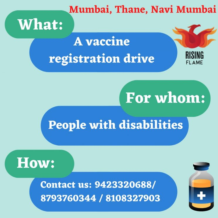 Image description: a light blue background on which there are oval shapes of green with questions and blue with answers. The first set is: What: a vaccine registration drive. The second set is: for whom: people with disabilities. The third set is how: Contact us: 9423320688/ 8793760344 / 8108327903 On the top it says Mumbai, Thane, Navi Mumbai. The RF logo is on the right hand top and a small vaccine bottle is on the right hand bottom.